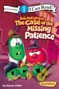 Bob and Larry in the case of the missing patience - Karen Poth
