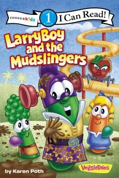 LarryBoy and the mudslingers - Karen Poth