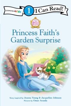 Princess Faith's garden surprise - Jeanna Stolle Young