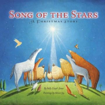Song of the stars : a Christmas story - Sally Lloyd-Jones