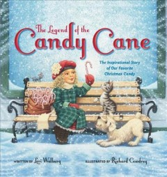 The legend of the candy cane : the inspirational story of our favorite Christmas candy - Lori Walburg