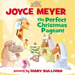 The perfect Christmas pageant - Joyce Meyer