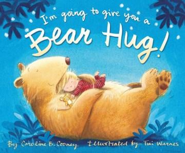 I'm going to give you a bear hug! - Caroline B Cooney