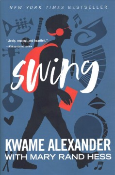 Swing / Kwame Alexander with Mary Rand Hess - Kwame Alexander