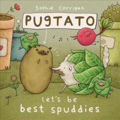 Pugtato let's be best spuddies! - Sophie Corrigan