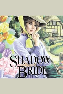 Shadow bride : Brides of Montclair Series, Book 7. Jane Peart. - Jane Peart