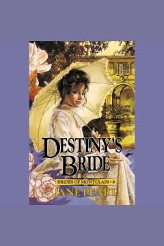 Destiny's bride : Brides of Montclair Series, Book 8. Jane Peart. - Jane Peart