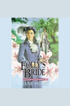 Folly's bride : Brides of Montclair Series, Book 4. Jane Peart. - Jane Peart