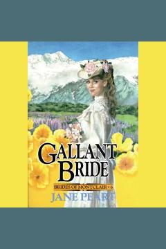 Gallant bride : Brides of Montclair Series, Book 6. Jane Peart. - Jane Peart