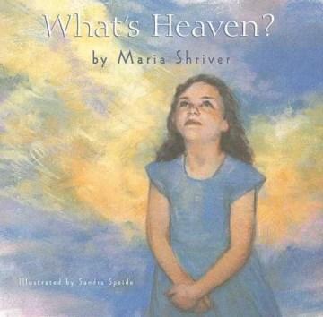 What's heaven? - Maria Shriver