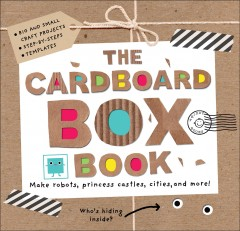 The cardboard box book (Ages 5-9) - Sarah (Writer of children's books) Powell