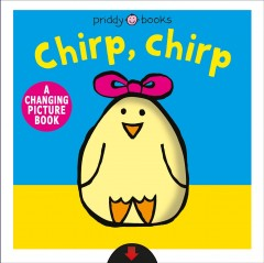 Chirp, chirp : a changing picture book - Mara van der Meer