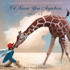 I'd know you anywhere, my love - Nancy Tillman