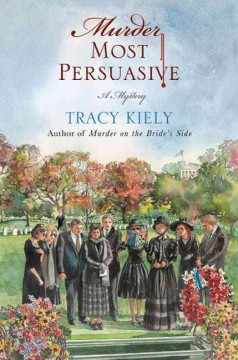 Murder most persuasive : a mystery - Tracy Kiely