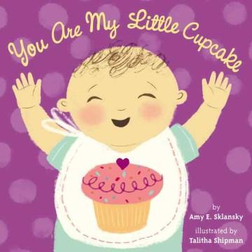 You Are My Little Cupcake - Amy E Sklansky