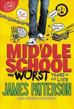 Middle school, the worst years of my life - James Patterson