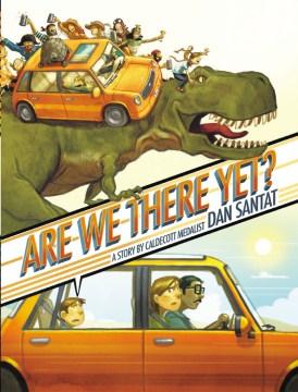 Are we there yet? - Dan Santat