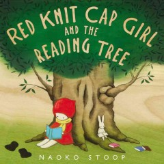 Red Knit Cap Girl and the reading tree - Naoko Stoop