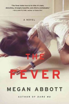 The fever : a novel  - Megan E Abbott