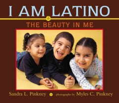 I am latino : the beauty in me - Sandra L Pinkney