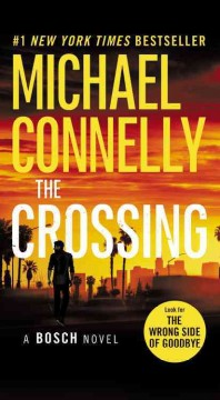 The crossing : a novel - Michael Connelly