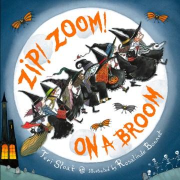 Zip! Zoom! On a broom - Teri Sloat