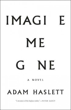 Imagine me gone : a novel / Adam Haslett - Adam Haslett