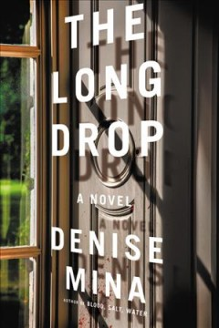The long drop : a novel - Denise Mina