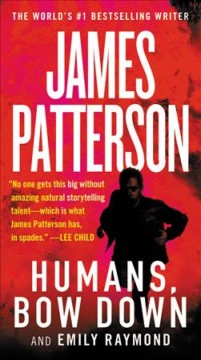Humans, bow down - James Patterson