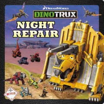 DinoTrux : night repair.