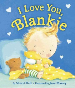 I love you, Blankie - Sheryl Haft