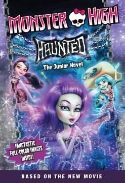 Monster High : Haunted : the junior novel - Perdita Finn