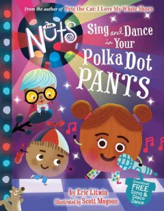 The Nuts : sing and dance in your polka-dot pants - Eric Litwin