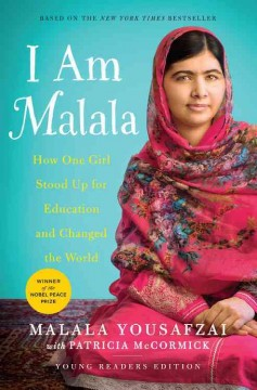 I am Malala : how one girl stood up for education and changed the world. (Ages 10-14) - Malala Yousafzai