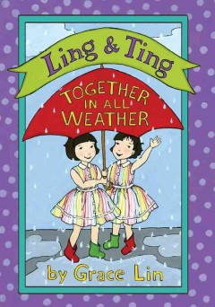Ling & Ting : together in all weather - Grace Lin