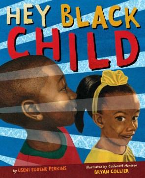 Hey black child - Useni Eugene Perkins