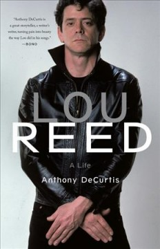 Lou Reed : A Life - Anthony DeCurtis