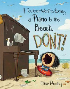 If you ever want to bring a piano to the beach, don't! - Elise Parsley