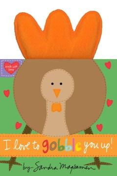 I love to gobble you up! - Sandra Magsamen