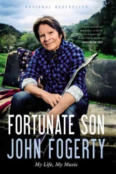 Fortunate son : my life, my music - John Fogerty
