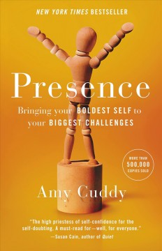 Presence : bringing your boldest self to your biggest challenges - Amy Joy Casselberry Cuddy