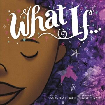 What if ... - Samantha Berger