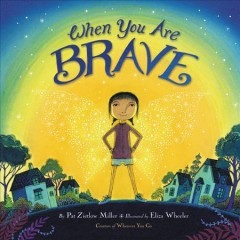 When you are brave - Pat Zietlow Miller