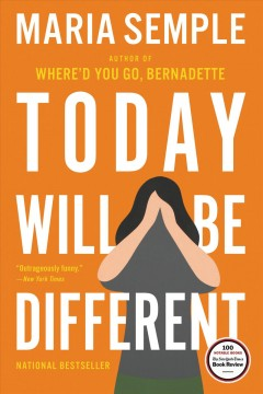 Today will be different : a novel - Maria Semple