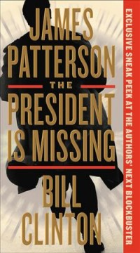 President Is Missing - Bill; Patterson Clinton