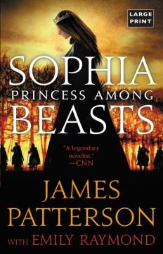 Sophia, princess among beasts - James Patterson