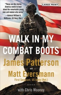 Walk in My Combat Boots : True Stories from America's Bravest Warriors - James; Mooney Patterson