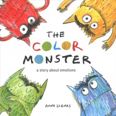 The color monster : a story about emotions - Anna Llenas