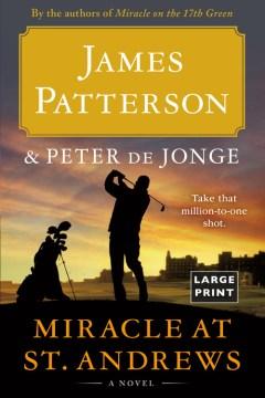 Miracle at St. Andrews : a novel - James Patterson