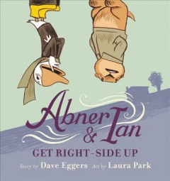 Abner & Ian get right-side up - Dave Eggers